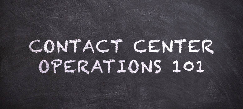 Contact Center Operations 101