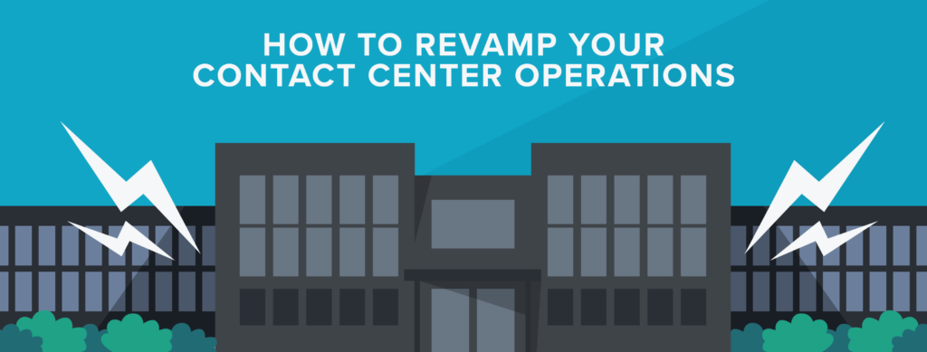 How to Revamp Your Contact Center Operations